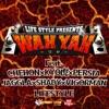 WAH YAH -ワヤ- (feat. CHEHON, KYO虎, PERSIA, JAGGLA, SHADY & VIGORMAN) - Single ジャケット写真