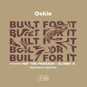 Oskie Built for It (feat. Nef The Pharoah & Slimmy B) - Single Mp3 Download