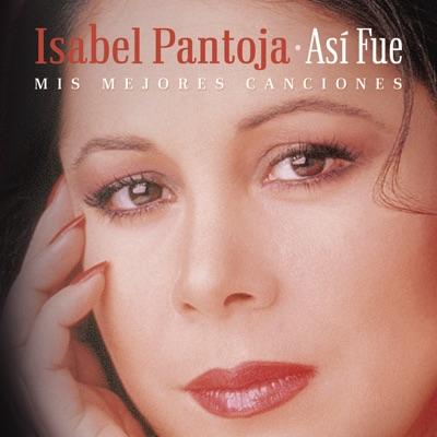 Así Fue - Mis Mejores Canciones - Isabel Pantoja