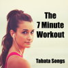 The 7 Minute Workout - Tabata Songs
