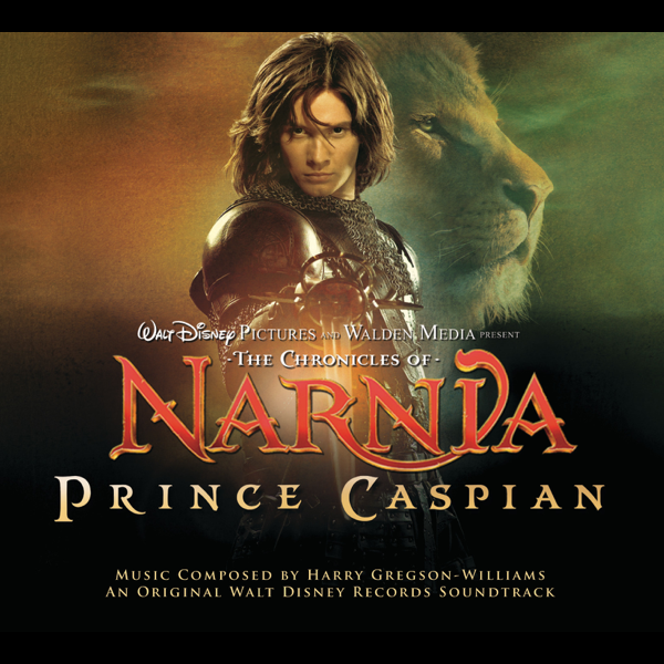 The Chronicles Of Narnia Prince Caspian An Original Walt Disney Records Soundtrack By Harry Gregson Williams On Apple Music