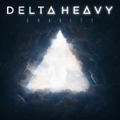 Delta Heavy - Gravity