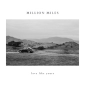 Million Miles - Love Like Yours