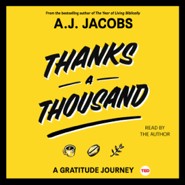 Thanks a Thousand: A Gratitude Journey (Unabridged) audiobook