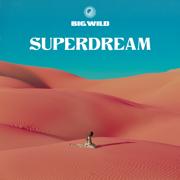 Superdream - Big Wild - Big Wild