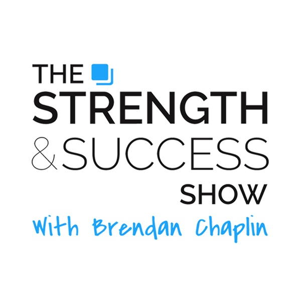 The Strength and Success Show with Brendan Chaplin