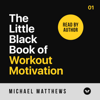 Michael Matthews - The Little Black Book of Workout Motivation (Unabridged) artwork