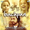 Bachpan From Toffee Single