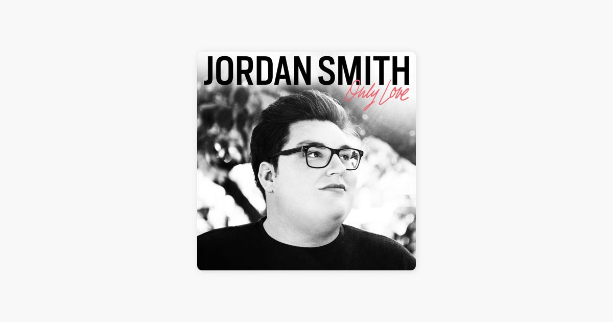 Only Love by Jordan Smith on Apple Music