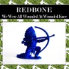 We Were All Wounded at Wounded Knee Rewind Version Single