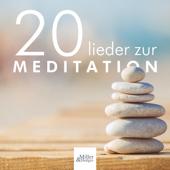 20 Lieder zur Meditation - Instrumentalmusik, um den Geist zu beruhigen