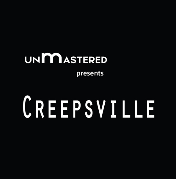 The UNmASTERED Presents Creepsville