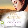 Fiona McIntosh - The Chocolate Tin (Unabridged) artwork