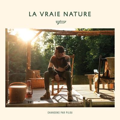 La vraie nature: Chansons par Pilou