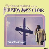 Rev. James Cleveland & The Houston Mass Choir - I Will Never Forget