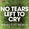 No Tears Left to Cry (Extended Workout Remix) - Power Music Workout