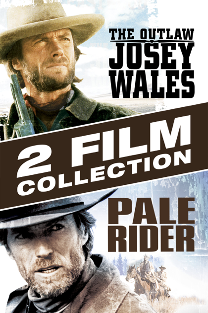 ‎The Outlaw Josey Wales/Pale Rider on iTunes