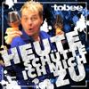 Tobee - Heute schütte ich mich zu (Mit Gefühl - Schubidu) artwork