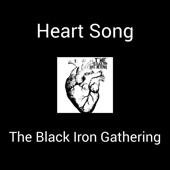The Black Iron Gathering - Heart Song