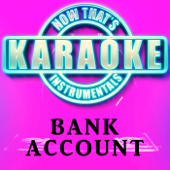 Bank Account (Originally Performed by 21 Savage) [Instrumental Karaoke Version]