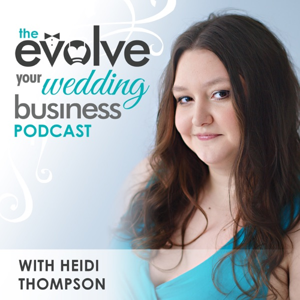 The Evolve Your Wedding Business Podcast: Marketing For Your Wedding Business | Online Business