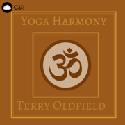 Yoga Harmony - Terry Oldfield - Terry Oldfield