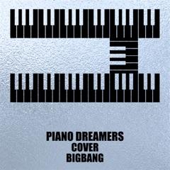 Piano Dreamers Cover BIGBANG (Instrumental)