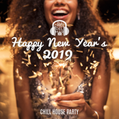Happy New Year's 2019: Chill House Party