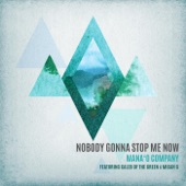 Mana'o Company - Nobody Gonna Stop Me Now (feat. Caleb of the Green & Micah G)
