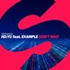 Don't Wait (feat. Example) - Single, KO:YU