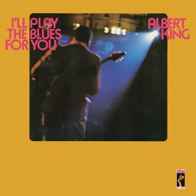 I'll Play the Blues for You (Stax Remasters) - Albert King
