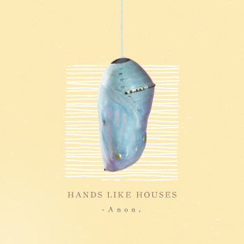 Anon Hands Like Houses album songs, reviews, credits