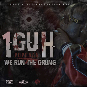 Popcaan - 1guh (We Run the Grung) [Radio Edit]