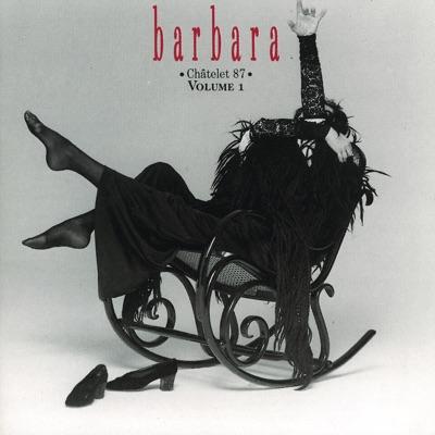 Barbara : Châtelet ' 87, vol. 1 (Live) - Barbara