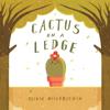 Olivia Millerschin - Cactus on a Ledge  artwork
