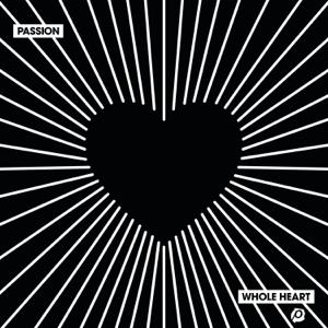 Passion - Whole Heart (Live)