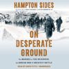Hampton Sides - On Desperate Ground: The Marines at The Reservoir, the Korean War's Greatest Battle (Unabridged)  artwork