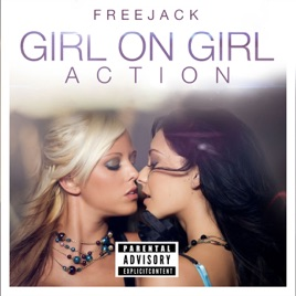Girl On Girl Action Single Freejack