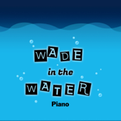 Wade in the Water Piano