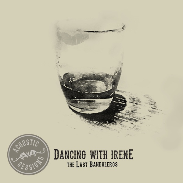 Dancing With Irene (Acoustic Sessions) - Single