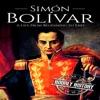 Simón Bolívar: A Life from Beginning to End (Unabridged)