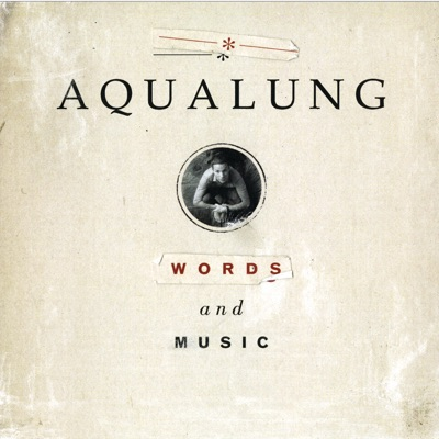 Words and Music - Aqualung