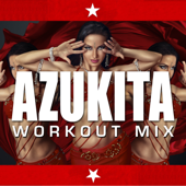 Azukita (Extended Workout Remix)