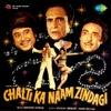 Chalti Ka Naam Zindagi