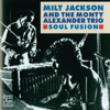Milt Jackson & The Monty Alexander Trio - Soul Fusion  artwork