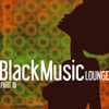 Black Music Lounge, Pt. 3 - Chill To the Soul of R&B - Verschiedene Interpreten