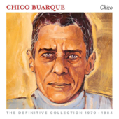 Chico Buarque (The Definitive Collection 1970-1984)