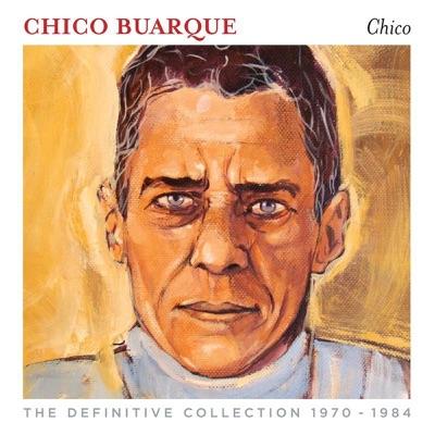 Chico Buarque (The Definitive Collection 1970-1984) - Chico Buarque