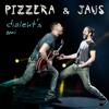 dialekt's mi - Pizzera & Jaus