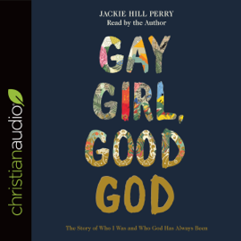 Gay Girl, Good God: The Story of Who I Was, and Who God Has Always Been (Unabridged) audiobook